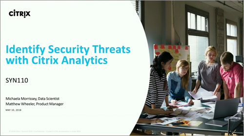 Citrix Synergy TV - SYN110 - Identify security threats with Citrix Analytics