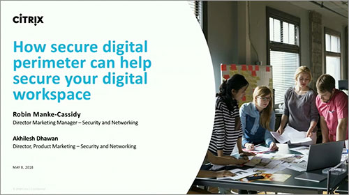 Citrix Synergy TV - SYN122 - How the secure digital perimeter can help secure your digital workspace